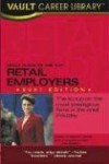 Vault Guide to the Top Retail Employers, 2007 Edition - Vault Editors