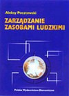 Zarządzanie zasobami ludzkimi : strategie, procesy, metody - Aleksy Pocztowski