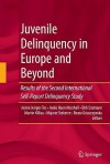 Juvenile Delinquency in Europe and Beyond: Results of the Second International Self-Report Delinquency Study - Beata Gruszcynska, Ineke Haen Marshall, Dirk Enzmann, Martin Killias, Beata Gruszczynska, Majone Steketee