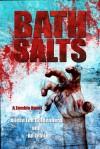 Bath Salts: A Zombie Novel - Alisse Lee Goldenberg, An Tran