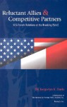 Reluctant Allies & Competitive Partners: U.S.-French Relations at the Breaking Point? - Jacquelyn K. Davis