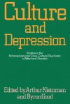 Culture and Depression: Studies in the Anthropology and Cross-Cultural Psychiatry of Affect and Disorder - Arthur Kleinman