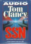 SSN: A Strategy Guide to Submarine Warfare - Tom Clancy, Martin Greenberg, Boyd Gaines, Joe Morton