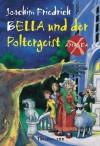 Bella und der Poltergeist (Amanda X, #2) - Joachim Friedrich, Edda Skibbe