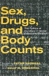 Sex, Drugs & Body Counts - Peter Andreas, Kelly M. Greenhill