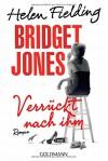 Bridget Jones - Verrückt nach ihm: Roman - Helen Fielding, Marcus Ingendaay