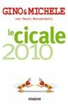 Le Cicale 2010 - Gino Vignali, Paolo Borraccetti, Michele Mozzati