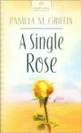 A Single Rose - Pamela Griffin