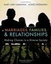 Marriages, Families, and Relationships: Making Choices in a Diverse Society - Mary Ann Lamanna, Agnes Riedmann