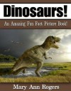 Dinosaurs: An Amazing Fun Fact Picture Book - Mary Ann Rogers