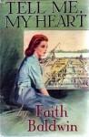 Tell Me My Heart - Faith Baldwin