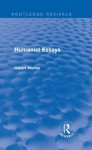 Humanist Essays (Routledge Revivals) - Gilbert Murray