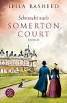 Sehnsucht nach Somerton Court: Roman - Leila Rasheed, Stefanie Schäfer