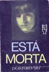 Está Morta e Coração Débil - Fyodor Dostoyevsky, Natalia Nunes