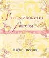 Stepping Stones to Freedom: A 40 Day Devotional - Rachel Hickson