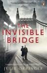 The Invisible Bridge by Julie Orringer (2011-03-29) - Julie Orringer;