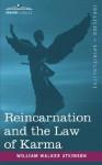 Reincarnation and the Law of Karma - William W. Atkinson