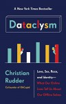 Dataclysm: Love, Sex, Race, and Identity#What Our Online Lives Tell Us About Our Offline Selves - Christian Rudder