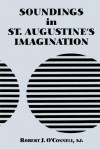 Soundings in St. Augustine's Imagination - Robert J. O'Connell