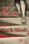 Back-Slash - Bill Kitson