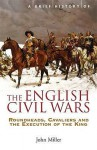 A Brief History Of The English Civil Wars - John Leslie Miller