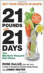 21 Pounds in 21 Days: The Martha's Vineyard Diet Detox - Roni DeLuz, James Hester