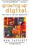 Growing Up Digital: The Rise of the Net Generation - Don Tapscott