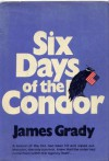 Six Days of the Condor - James Grady