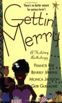 Gettin' Merry - Beverly Jenkins, Francis Ray, Geri Guillaume, Monica Jackson