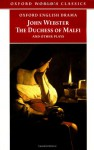 The Duchess of Malfi and Other Plays - John Webster