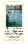 Das Mädchen Seiner Träume: Commissario Brunettis Siebzehnter Fall: Roman - Donna Leon, Christa E. Seibicke