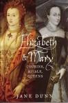 Elizabeth & Mary - Jane Dunn