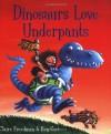 Dinosaurs Love Underpants - Claire Freedman, Ben Cort