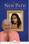 The New Path: My Life with Paramhansa Yogananda - Swami Kriyananda