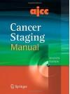 AJCC Cancer Staging Manual (Seventh Edition) - Stephen B. Edge, Carolyn C. Compton, April G. Fritz, Frederick L. Greene, Andrea Trotti, David R. Byrd, Michael Carducci