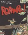 Roawr! - Barbara Joosse, Jan Jutte