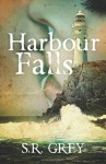 Harbour Falls - S.R. Grey