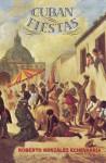 Cuban Fiestas - Roberto González Echevarría