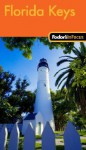 Fodor's In Focus Florida Keys, 1st Edition - Douglas Stallings, Mark Sullivan