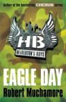 Henderson's Boys: Eagle Day - Robert Muchamore