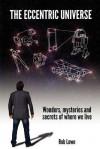 The Eccentric Universe - Rob Lowe