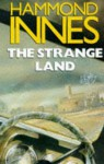 The Strange Land - Hammond Innes