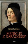 Medicus z Saragossy - Gordon Noah - Noah Gordon