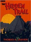 The Hidden Trail - Thomas A. Janvier