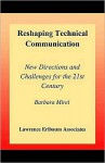 Reshaping Technical Communication: New Directions and Challenges for the 21st Century - Barbara Mirel, Rachel Spilka