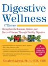 Digestive Wellness: Strengthen the Immune System and Prevent Disease Through Healthy Digestion - Elizabeth Lipski