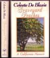 Graveyard Peaches: A California Memoir - Celeste De Blasis