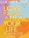Love Yourself, Heal Your Life Workbook (Insight Guide) - Louise L. Hay