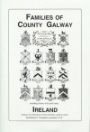 Families of Co. Galway, Ireland the genealogy and family Vol. VI (Book of Irish Families, Great & Small) (Book of Irish Families, Great & Small) - Michael C. O'Laughlin