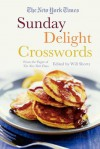 The New York Times Sunday Delight Crosswords: From the Pages of The New York Times - Will Shortz